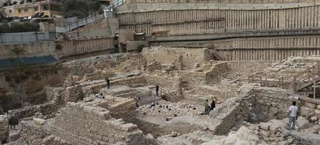 L'archéologie détournée à des fins politiques à Jérusalem   ça m intéresse !   Scoop.it