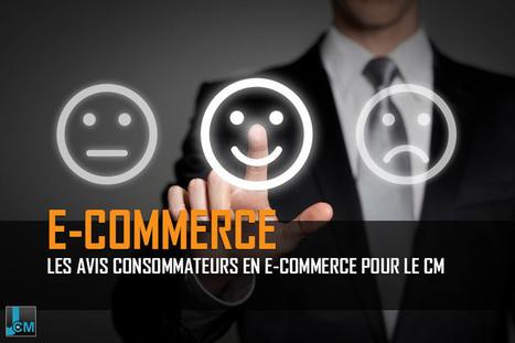 "Les ""avis consommateurs"" en e-commerce pour le Community Manager 