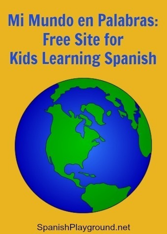 Mi mundo en palabras – Free Site Teaches Children Spanish - Spanish Playground | Technology and language learning | Scoop.it