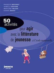 50 activités pour agir avec la littérature de jeunesse à l'école maternelle     littérature jeunesse   Scoop.it
