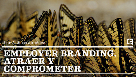Employer Branding, atraer y comprometer | EmployerMarketing | Scoop.it
