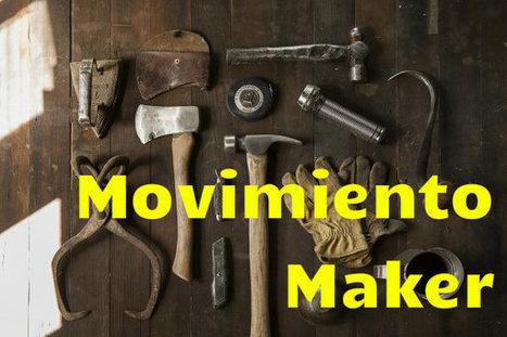 La era del Movimiento MakerUniversidad Mexicana en Línea - CUED   Universidad Mexicana en Línea - CUED   Tecnología Educativa   Scoop.it