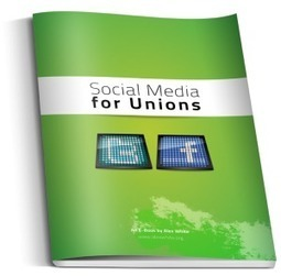 Social Media for Unions E-Book | High Tech World | Scoop.it