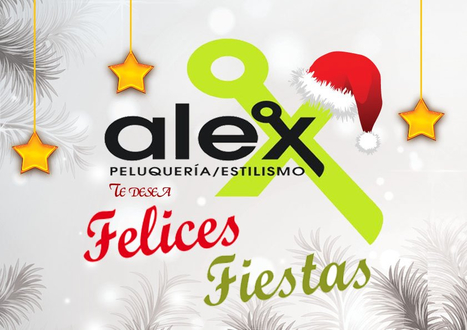 Felices FIESTAS | Alex Peluqueros | Scoop.it