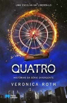 Pedacinho Literário: Quatro, Veronica Roth [Divulgação] | Ficção científica literária | Scoop.it