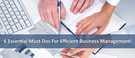 6 Essential Must-Dos For Efficient Business Management! | Business Promotional Ideas and Products | Scoop.it