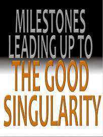 Milestones leading up to the Good Singularity? | Looking Forward: Creating the Future | Scoop.it