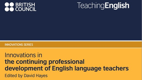Innovations in the continuing professional development of English language teachers | Language Learning: Digital tools and virtual spaces | Scoop.it