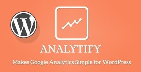 Analytify : Best Google Analytics WordPress Dashboard Plugin | Learn WordPress | Scoop.it