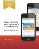 Master Mobile Web Apps with jQuery Mobile, 3rd Edition - Free eBook Share | Digital marketing and tech | Scoop.it