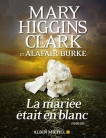 La mariée était en blanc ecrit par Mary Higgins Clark,Alafair Burke   J'écris mon premier roman   Scoop.it