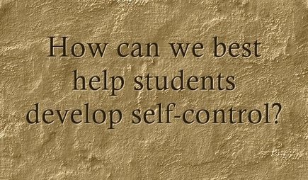 How Can We Help Students Develop Self-Control? | Selfcontrol and Miscellany | Scoop.it