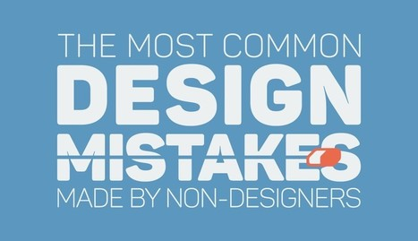 19 of The Most Common Mistakes Made By Non-Designers | Graphic Design and Muses | Scoop.it