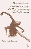 Documentation, Disappearance and the Representation of Live Performance | M. Reason | Palgrave Macmillan | Open ethnography | Etnografía en abierto | Scoop.it