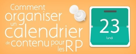 Comment organiser un calendrier de contenu pour les RP ? | Everything about PR | Scoop.it