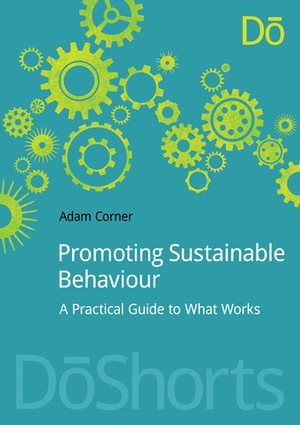 Sustainable Behavior Change Campaigns: Messy, Complex, Critical | Sustain Our Earth | Scoop.it