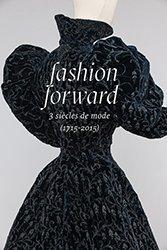 Les Arts Decoratifs   Fashion forward, 3 siècles de mode (1715-2016)   design exhibitions   Scoop.it