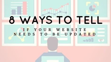 8 Ways To Tell If Your Website Needs To Be Updated - Business 2 Community - Business 2 Community   Marketing   Scoop.it