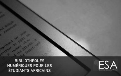 BIBLIOTHÈQUES NUMÉRIQUES POUR LES ÉTUDIANTS AFRICAINS | Bibliothèques numériques | Scoop.it