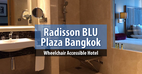 Hotel Review: Radisson Blu Plaza Bangkok - WheelchairTravel.org   Accessible Tourism   Scoop.it