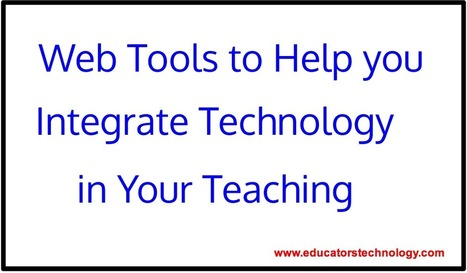 Educational Web Tools to Help Your Better Integrate Technology in Your Teaching ~ Educational Technology and Mobile Learning | Technology for school | Scoop.it