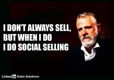 The Most Interesting Salespersons in the World | Social Selling:  with a focus on building business relationships online | Scoop.it