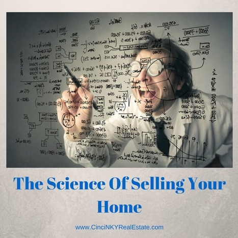 The Science Of Selling Your Home - Cincinnati and Northern Kentucky Real Estate | Real Estate | Scoop.it
