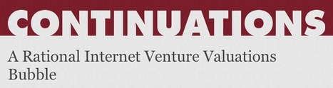 A Rational Internet Venture Valuations Bubble | Business Nuggets | Scoop.it
