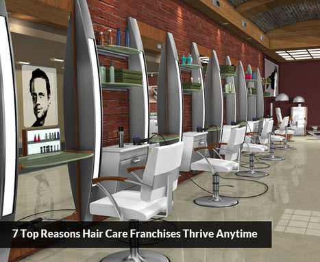 7 Top Reasons Hair Care Franchises Thrive Anytime | Best Franchise Opportunities Canada | Scoop.it