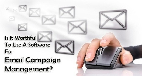 Is It Worthful To Use A Software For Email Campaign Management? | Garuda - The Intelligent Mailer | Email Marketing Software | Scoop.it