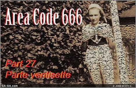 Fiction: Area Code 666 - Part 27 ~ Parte ventisette • Ga-Ga | Neotrope News Network | Scoop.it