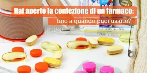 Hai aperto la confezione di un farmaco: fino a quando puoi usarlo? - Parafarmacia SamiFar di Borgo Cerreto   Benessere a 360 gradi   Scoop.it