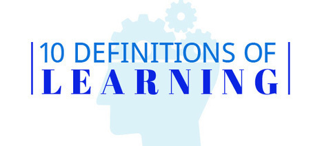 10 Definitions of Learning | web learning | Scoop.it
