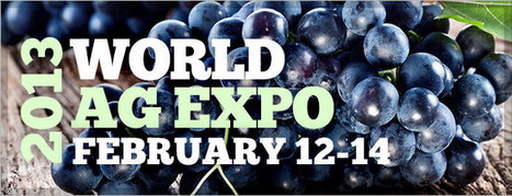 World Ag Expo 2013: International Agri-Center / Tulare, CA from 2/12/13 to 2/14/13 | Agriculture and the Natural World | Scoop.it