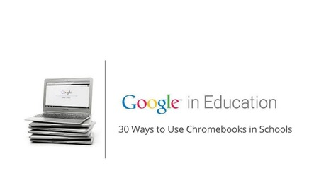 [PUBLIC] 30 Ways to use Chromebooks in the Classroom | Technology and Education Resources | Scoop.it