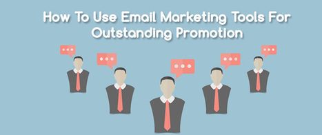 How To Use Email Marketing Tools For Outstanding Promotion | AlphaSandesh Email Marketing Blog | best email marketing Tips | Scoop.it