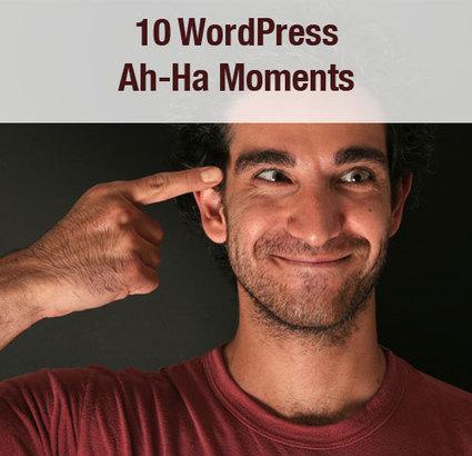 10 WordPress Ah-Ha Moments | Trailing WordPress | Scoop.it