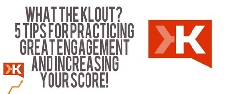 What The Klout? 5 Tips For Practicing Great Engagement | Content Marketing and Social Media | Scoop.it