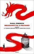 Paul French, Mezzanotte a Pechino < Libri < Einaudi | Le mie traduzioni | Scoop.it