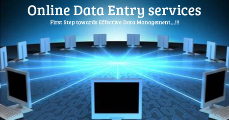 Online Data Entry Services; First Step towards Effective Data Management…!!! | Typing Services | Scoop.it