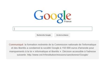 Google : la sanction de la CNIL confirmée par le Conseil d'État - Be Geek | Protection des données personnelles | Scoop.it