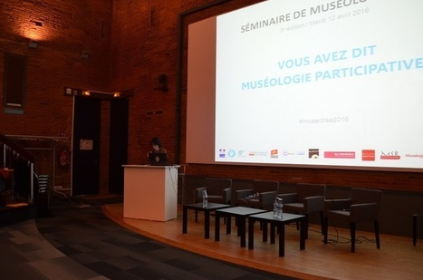 Séminaire de muséologie 2016 : vous avez dit muséologie participative ? | Science Animation | Toulouse en Français - économie, innovation, technologies, événements | Scoop.it
