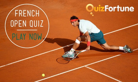 French Open Quiz | Box Clever | QuizFortune | Quiz Related Biz - Social Quizzing and Gaming | Scoop.it