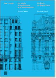 Les Lesage, un siècle d'architecture et d'urbanisme : de Paris au Grand Paris, Simon Texier, Pauline Rossi, Dominique Carré éditeur, 2015   Bibliothèque de l'Ecole des Ponts ParisTech   Scoop.it