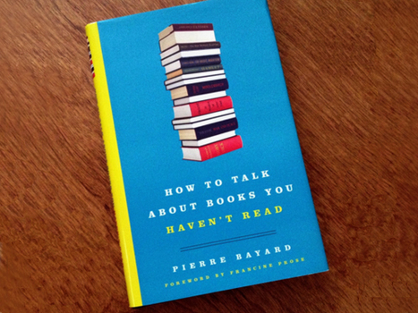 How To Talk About Books You Haven't Read | Knowledge Broker | Scoop.it