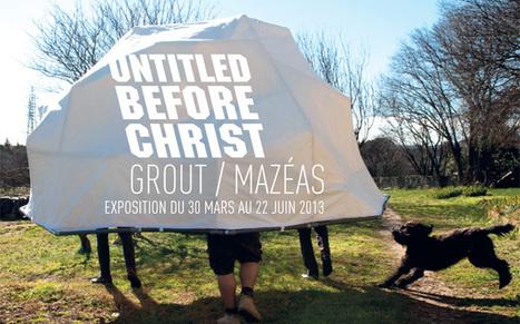 Untitle before christ - Grout /Mazéas - chapelle St jacques St Gaudens 30/03 < 22/06   L'art contemporain à Toulouse   Scoop.it