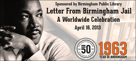 Letter from Birmingham Jail: A Worldwide Celebration | PublicLibrariesOnline.org | The Negatives that were thoughts of good - Turn by the hand of positives. | Scoop.it