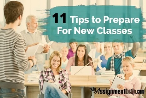11 Tips To Prepare For New Classes | MyAssignmentHelp.Com Reviews Australia Assignment Help | Scoop.it