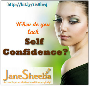 When Do You Lack Self Confidence? | Life, Love, Personal Development and Family | Scoop.it