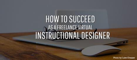 How to be a successful freelance virtual Instructional Designer (part 1) | Aprendiendo a Distancia | Scoop.it